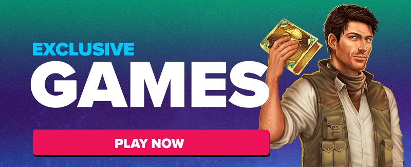 Exclusive Casino Games