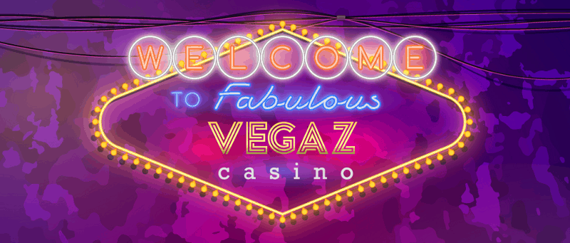 Register and Play at Vegaz Casino!